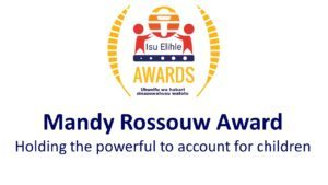 A new category has been included as part of the Isu Elihle Awards in honour of Mandy Rossouw's immense contribution to democracy.